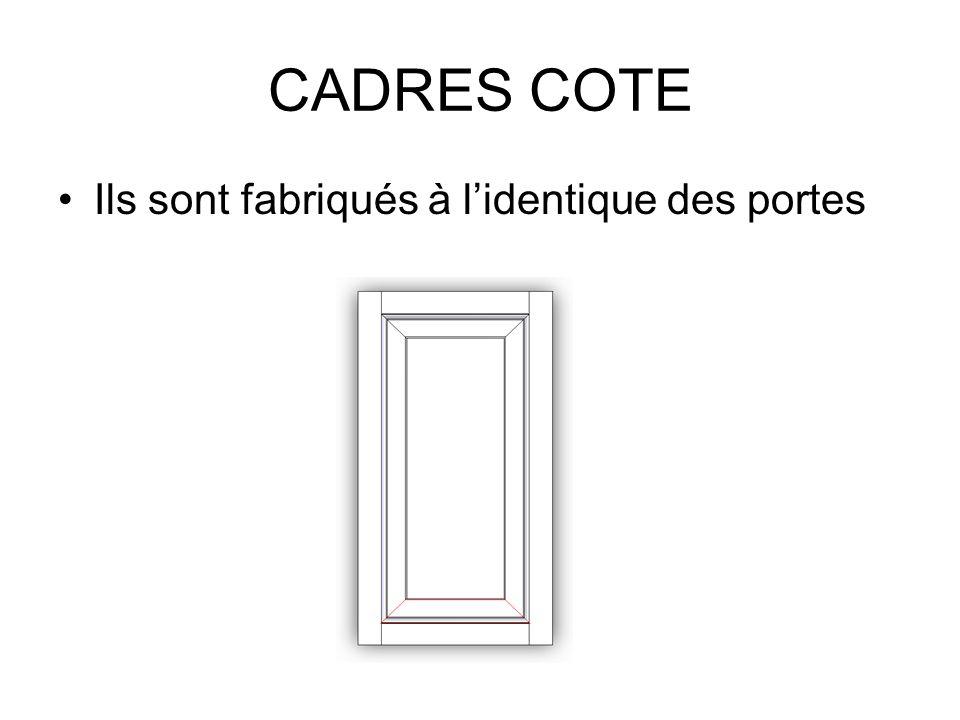 CADRES COTE Ils sont fabriqués à l'identique des portes