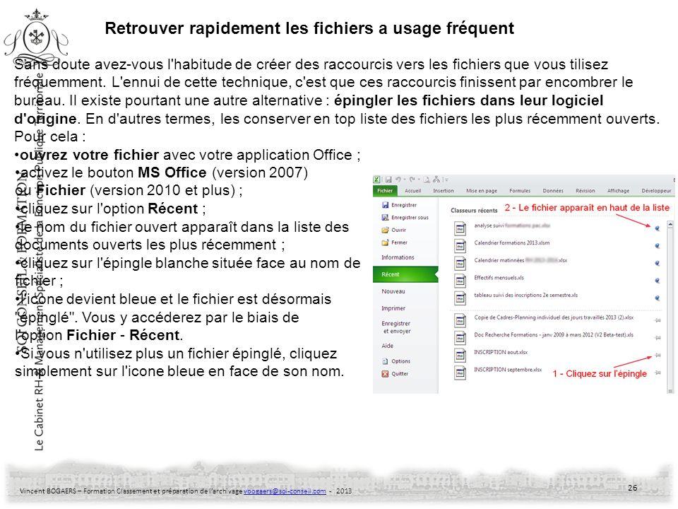 Retrouver rapidement les fichiers a usage fréquent