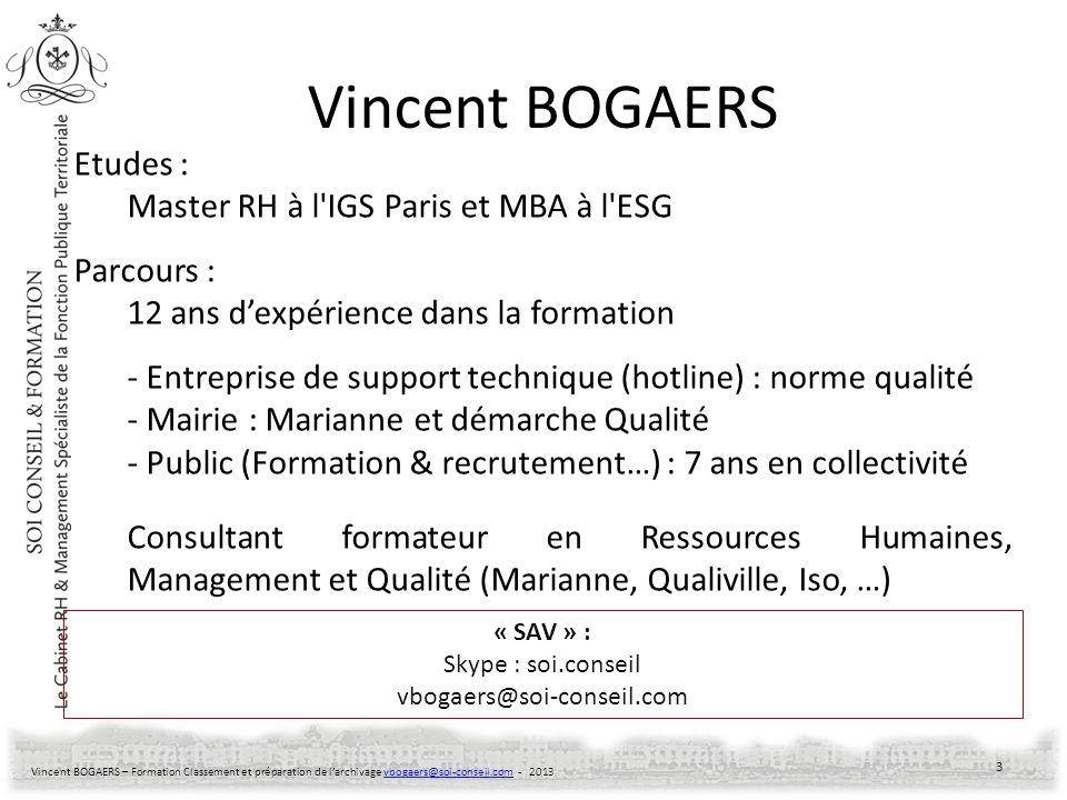 Vincent BOGAERS Etudes : Master RH à l IGS Paris et MBA à l ESG