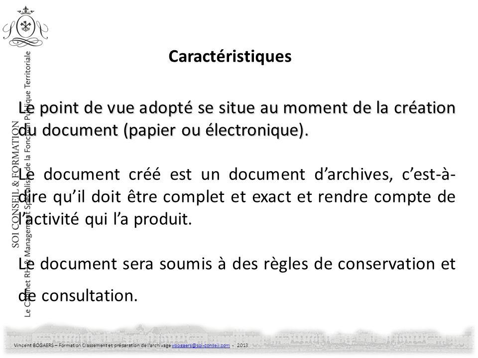 Caractéristiques Le point de vue adopté se situe au moment de la création du document (papier ou électronique).