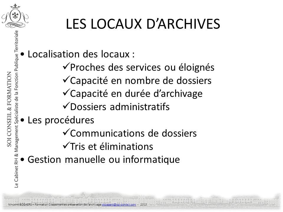 LES LOCAUX D'ARCHIVES Localisation des locaux :