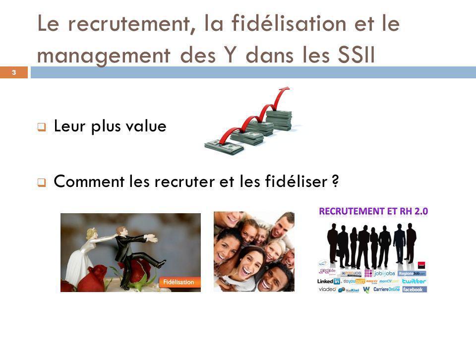Le recrutement, la fidélisation et le management des Y dans les SSII