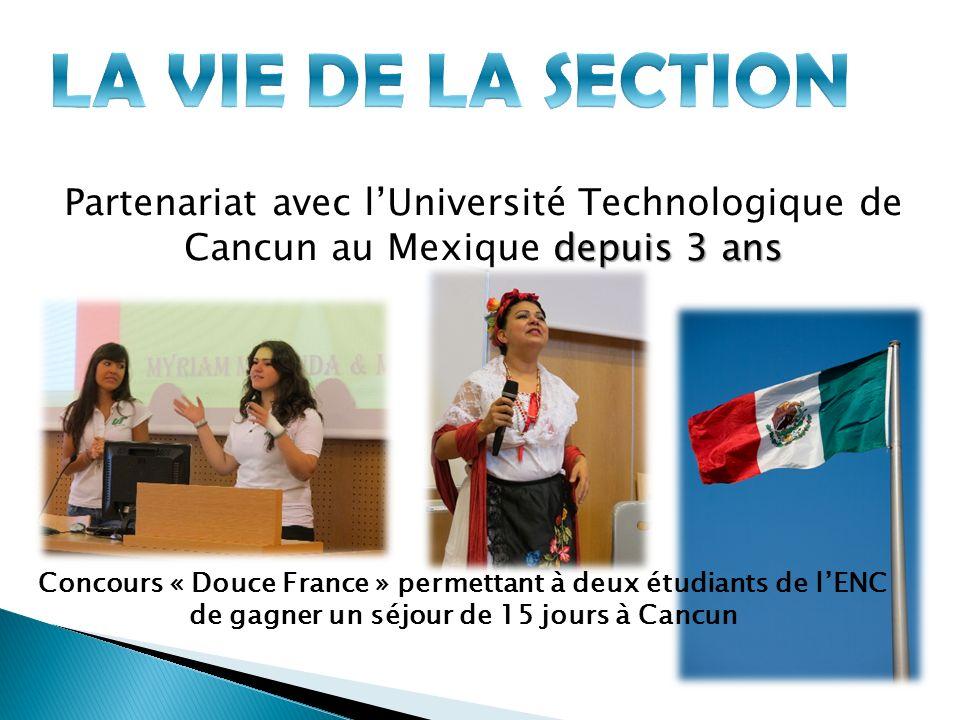 LA VIE DE LA SECTION Partenariat avec l'Université Technologique de Cancun au Mexique depuis 3 ans.