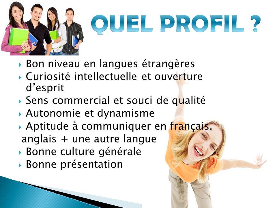 QUEL PROFIL Bon niveau en langues étrangères