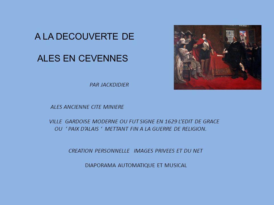 A LA DECOUVERTE DE ALES EN CEVENNES PAR JACKDIDIER