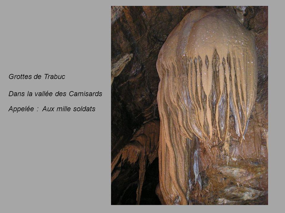 Grottes de Trabuc Dans la vallée des Camisards Appelée : Aux mille soldats
