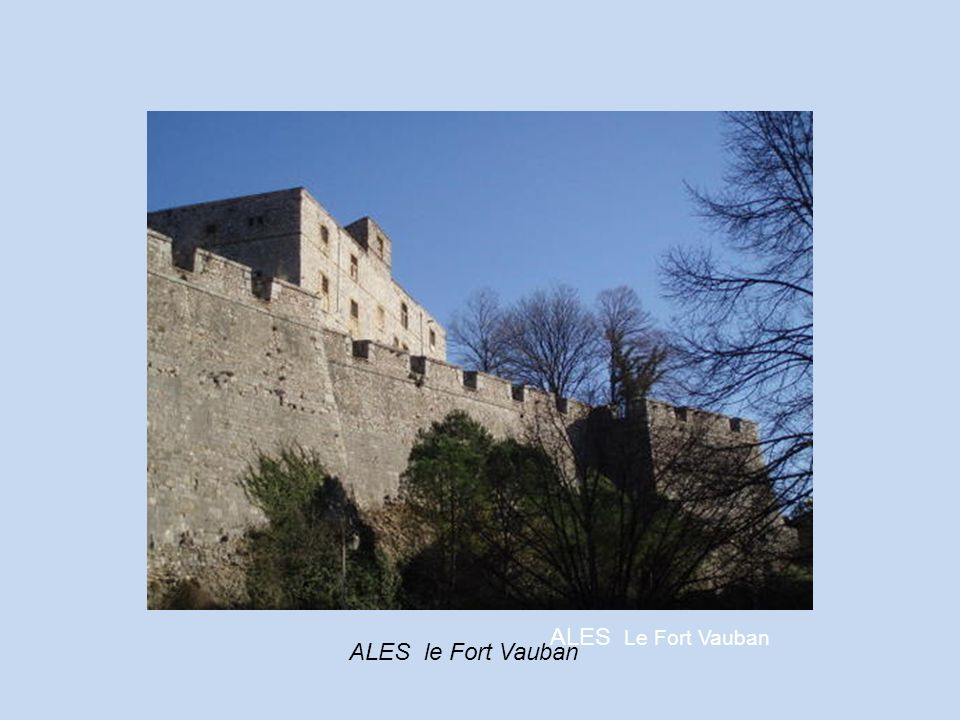 ALES Le Fort Vauban ALES le Fort Vauban