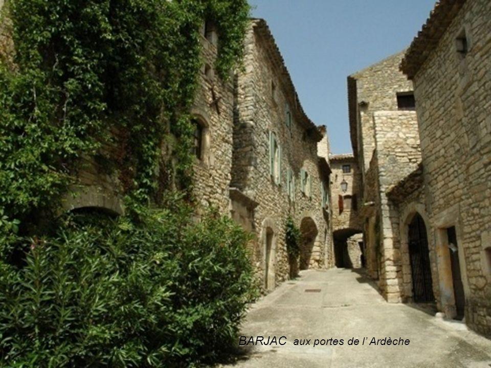 BARJAC aux portes de l' Ardèche