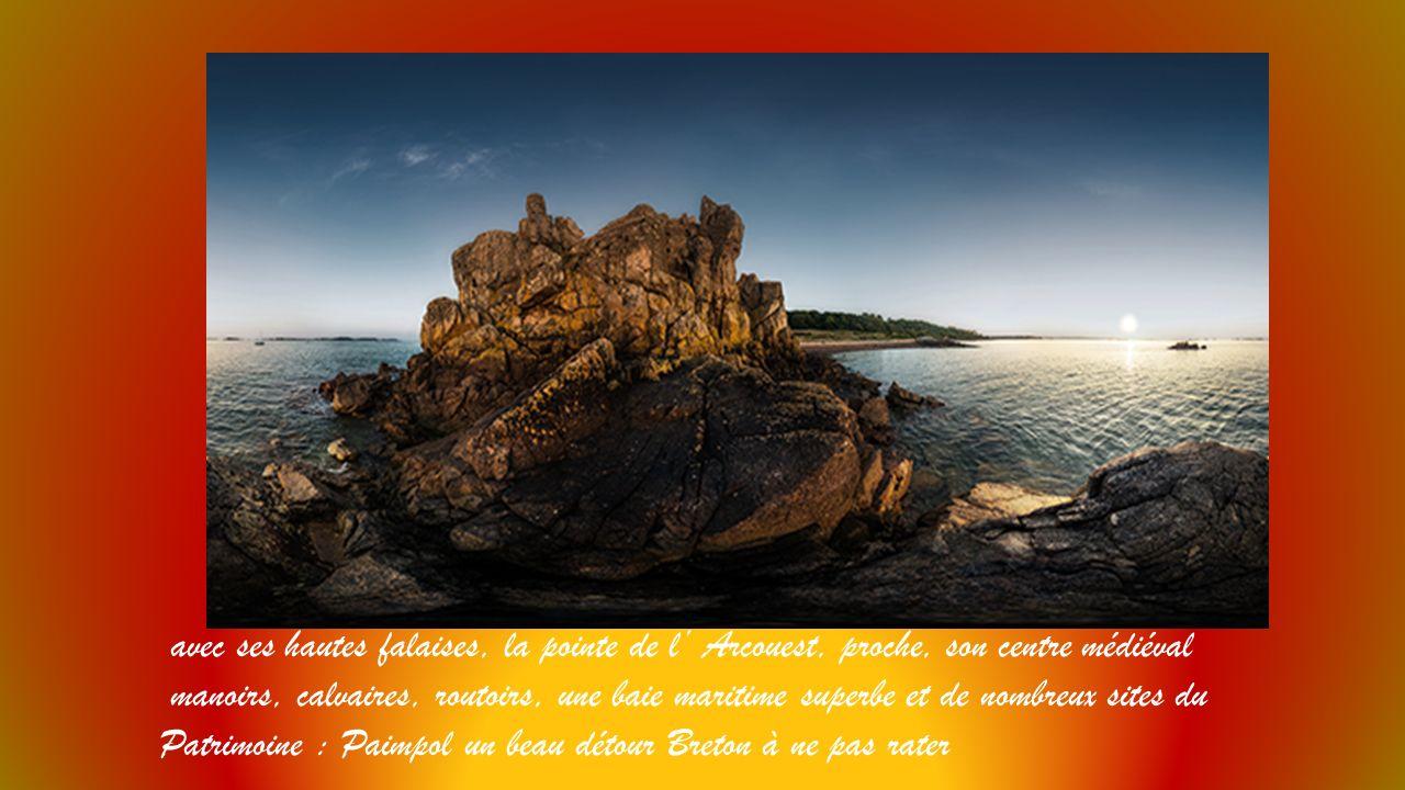 avec ses hautes falaises, la pointe de l' Arcouest, proche, son centre médiéval