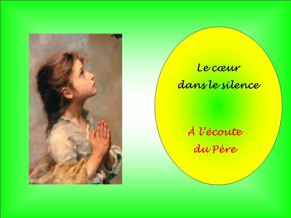 Le cœur dans le silence À l'écoute du Père