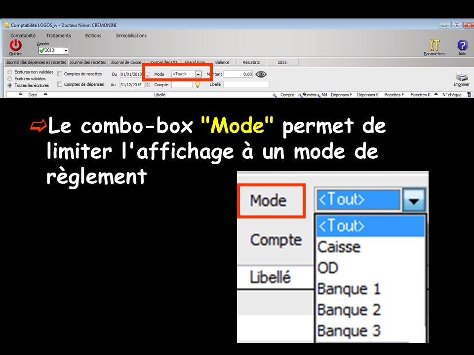 Le combo-box Mode permet de limiter l affichage à un mode de règlement