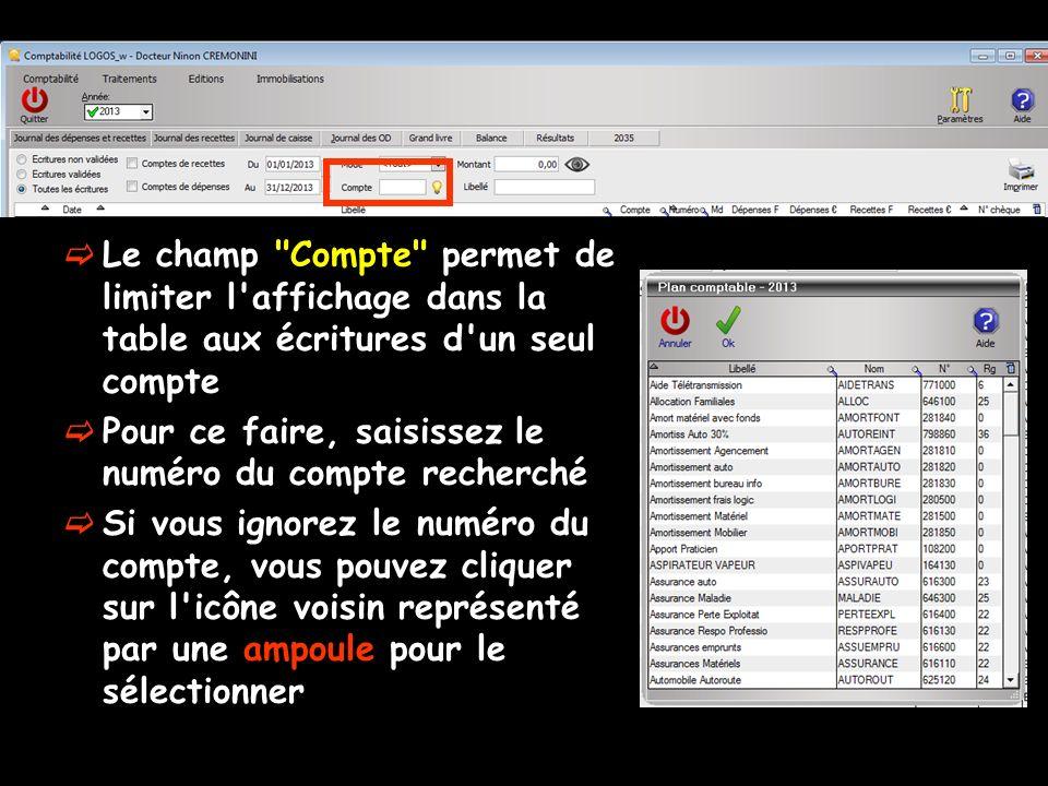 Le champ Compte permet de limiter l affichage dans la table aux écritures d un seul compte