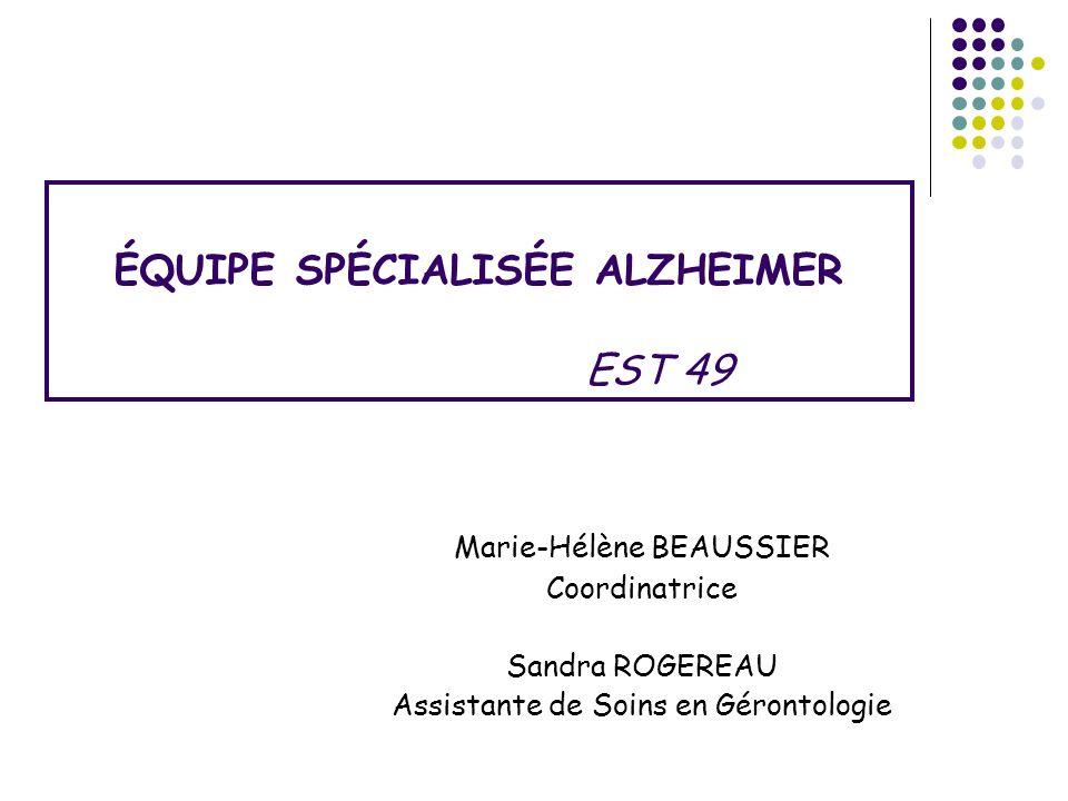 ÉQUIPE SPÉCIALISÉE ALZHEIMER EST 49