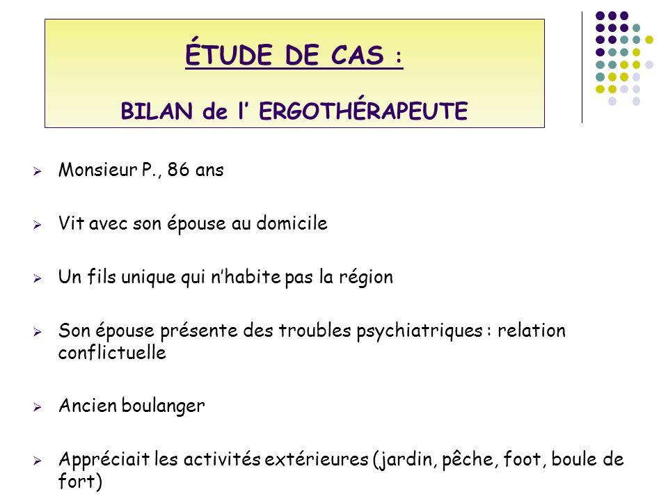 ÉTUDE DE CAS : BILAN de l' ERGOTHÉRAPEUTE