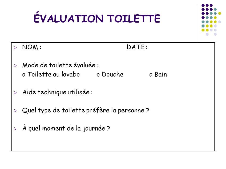 ÉVALUATION TOILETTE NOM : DATE : Mode de toilette évaluée :