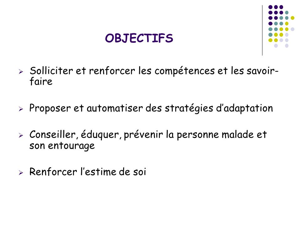 OBJECTIFS Solliciter et renforcer les compétences et les savoir-faire