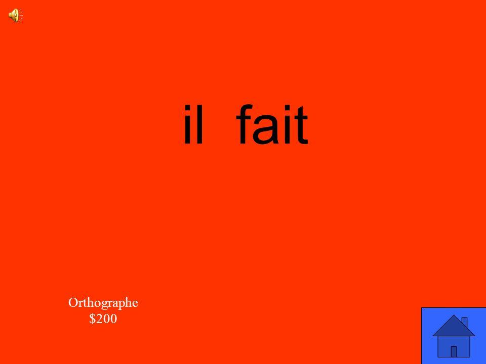il fait Orthographe $200