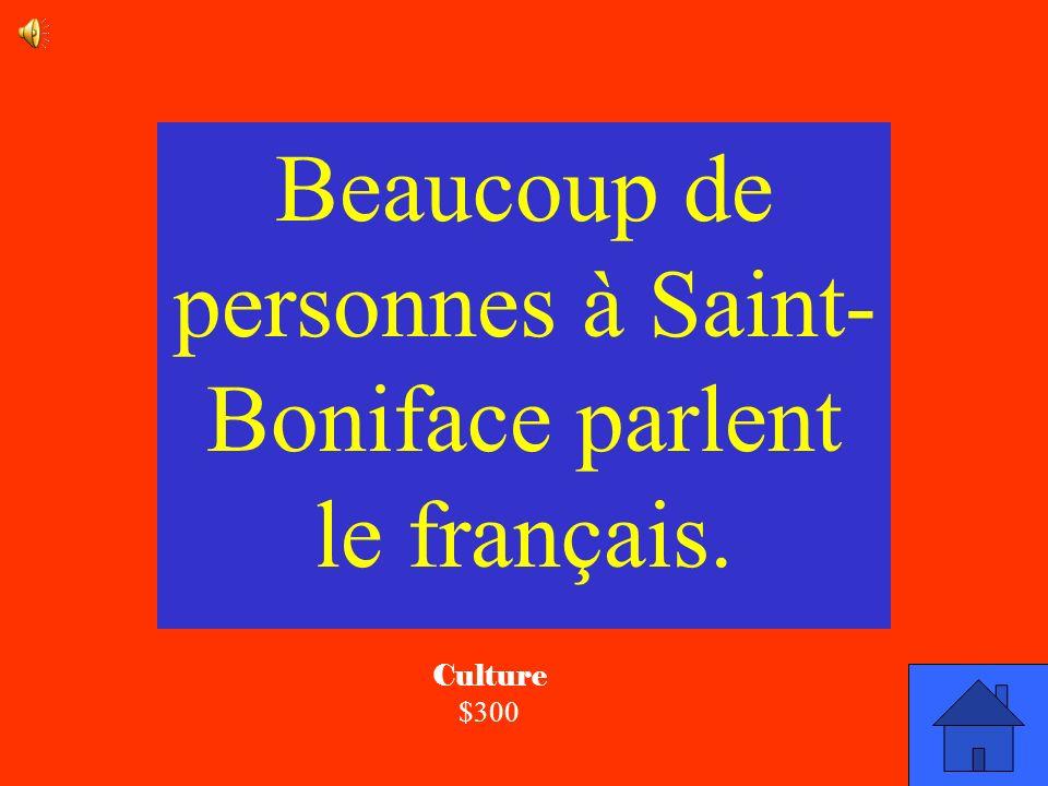 Beaucoup de personnes à Saint- Boniface parlent le français.