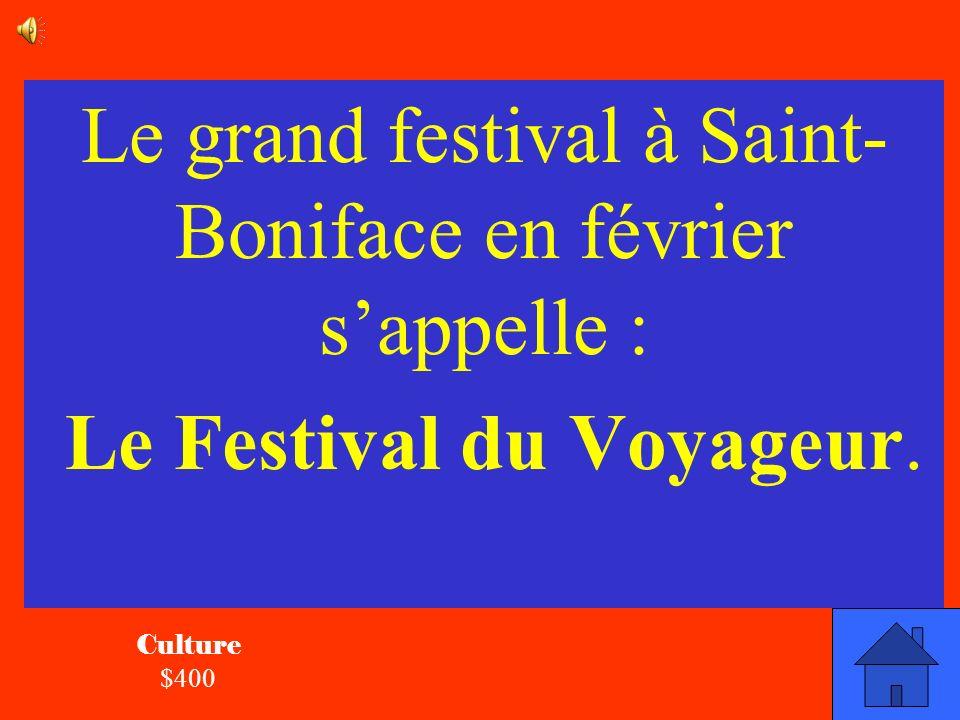 Le grand festival à Saint- Boniface en février s'appelle :