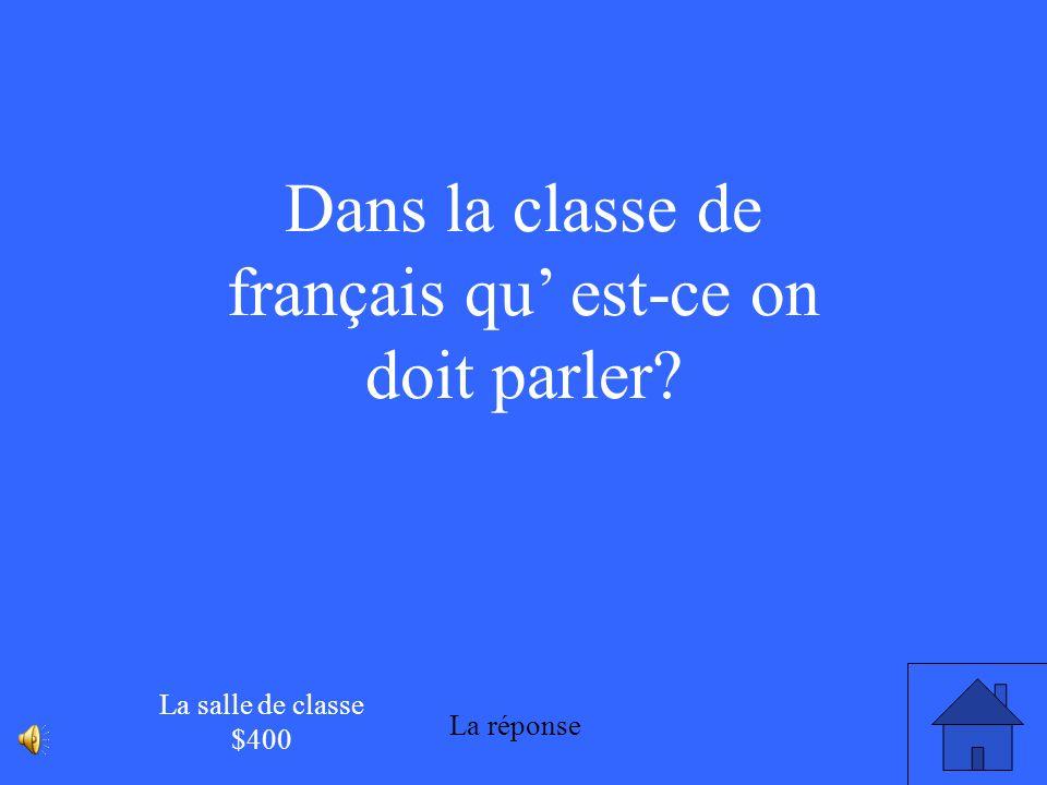 Dans la classe de français qu' est-ce on doit parler