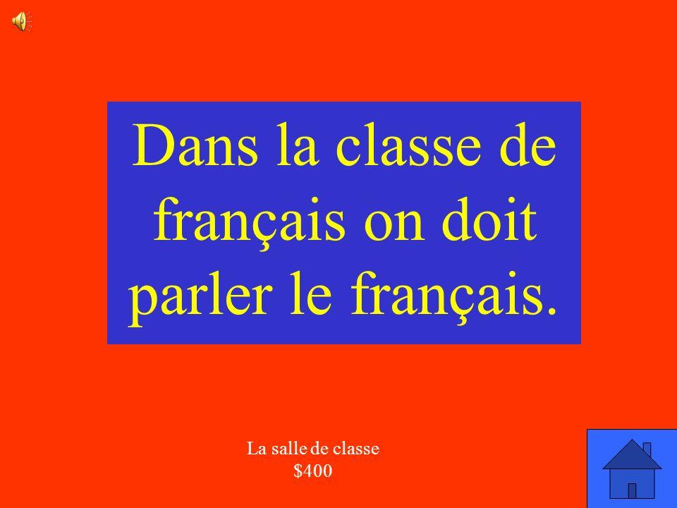 Dans la classe de français on doit parler le français.