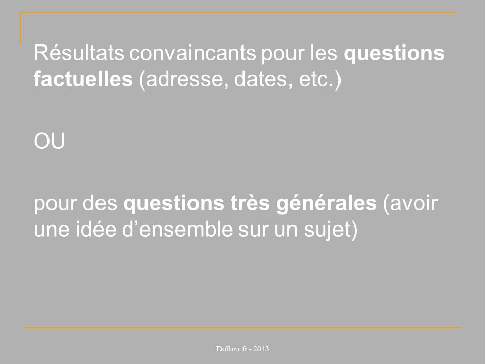 Résultats convaincants pour les questions factuelles (adresse, dates, etc.)