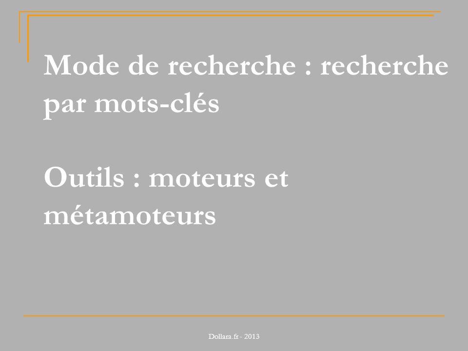 Mode de recherche : recherche par mots-clés Outils : moteurs et métamoteurs