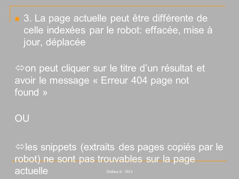 3. La page actuelle peut être différente de celle indexées par le robot: effacée, mise à jour, déplacée