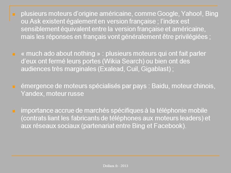 plusieurs moteurs d'origine américaine, comme Google, Yahoo