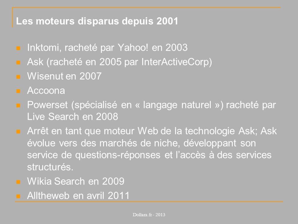 Les moteurs disparus depuis 2001 Inktomi, racheté par Yahoo! en 2003