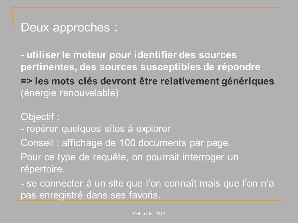 Deux approches : - utiliser le moteur pour identifier des sources pertinentes, des sources susceptibles de répondre.