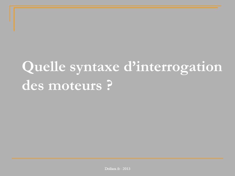 Quelle syntaxe d'interrogation des moteurs