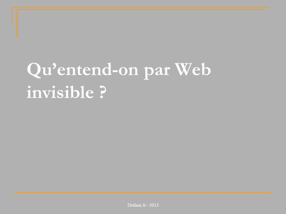 Qu'entend-on par Web invisible
