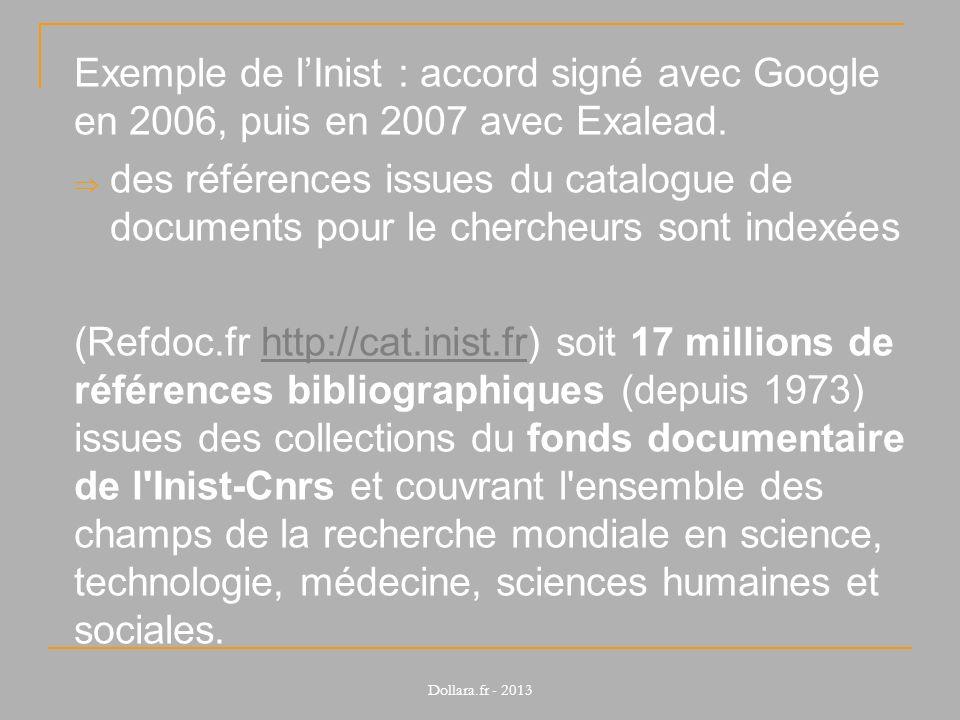 Exemple de l'Inist : accord signé avec Google en 2006, puis en 2007 avec Exalead.