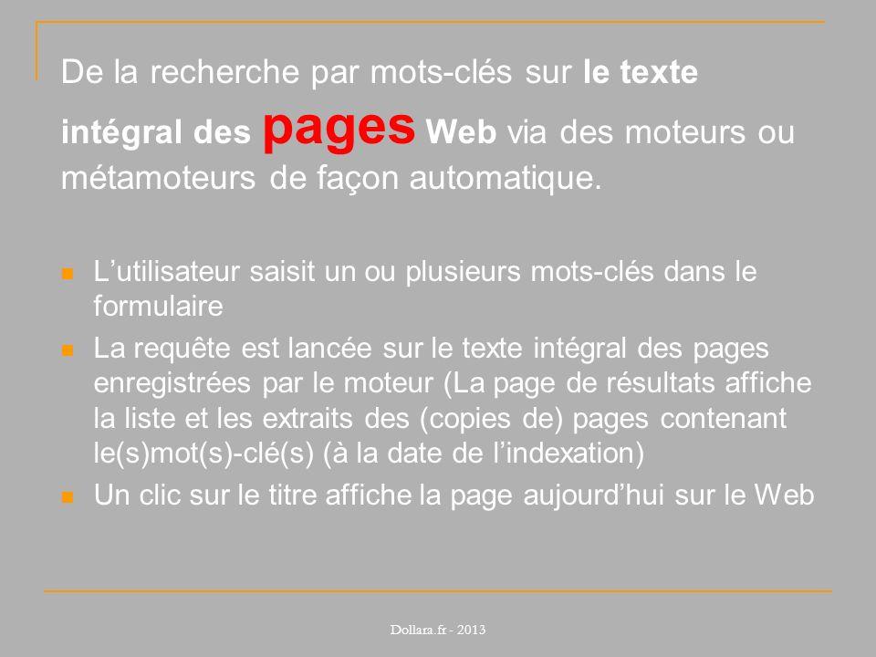 De la recherche par mots-clés sur le texte intégral des pages Web via des moteurs ou métamoteurs de façon automatique.