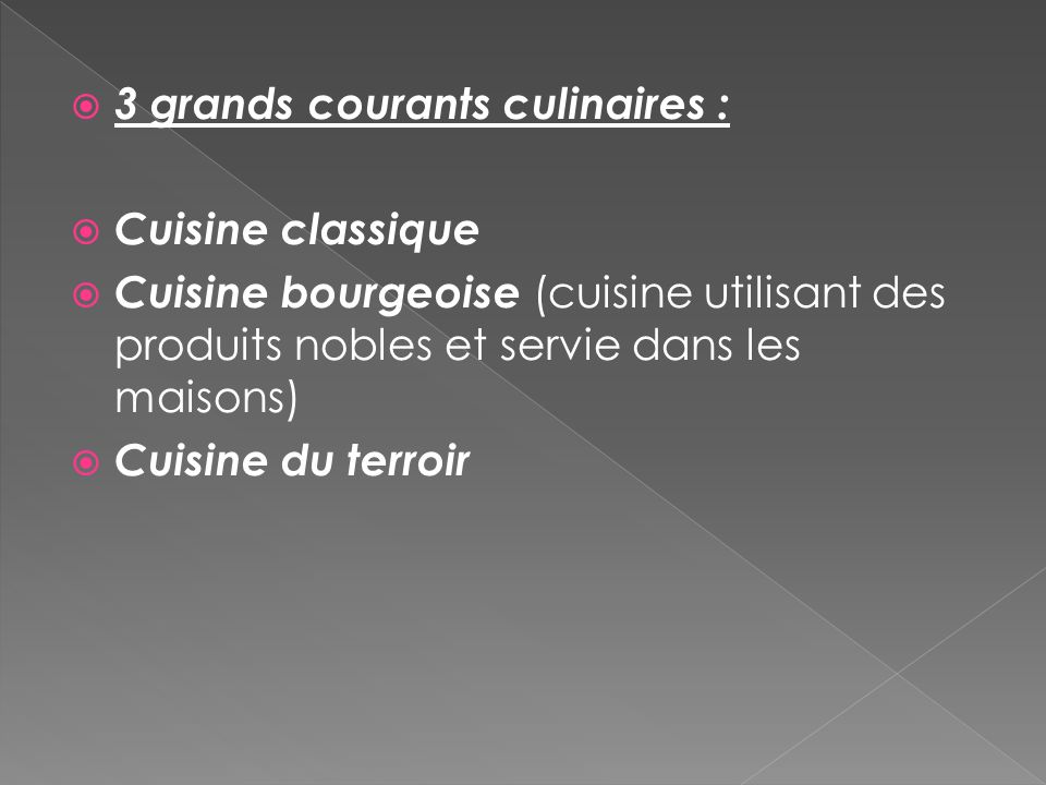 3 grands courants culinaires :