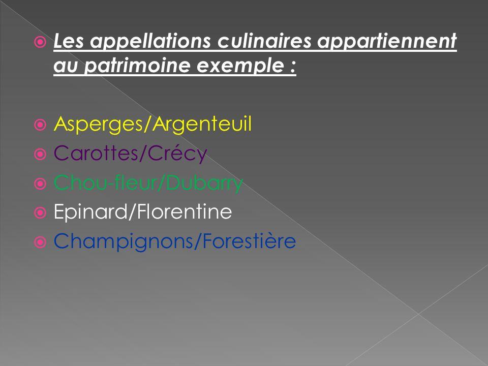 Les appellations culinaires appartiennent au patrimoine exemple :