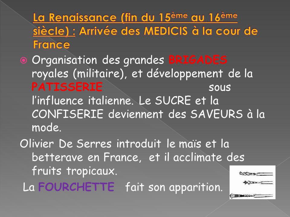 La Renaissance (fin du 15ème au 16ème siècle) : Arrivée des MEDICIS à la cour de France