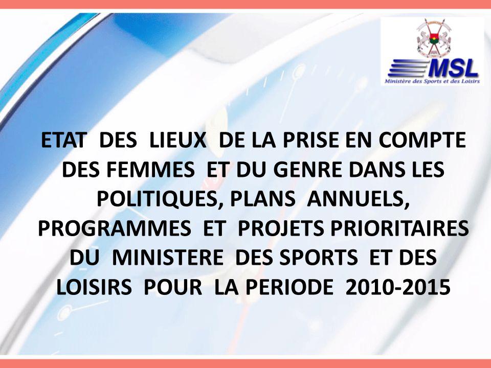 ETAT DES LIEUX DE LA PRISE EN COMPTE DES FEMMES ET DU GENRE DANS LES POLITIQUES, PLANS ANNUELS, PROGRAMMES ET PROJETS PRIORITAIRES DU MINISTERE DES SPORTS ET DES LOISIRS POUR LA PERIODE 2010-2015