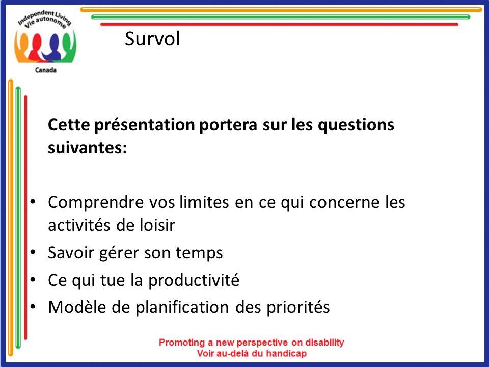 Survol Cette présentation portera sur les questions suivantes: