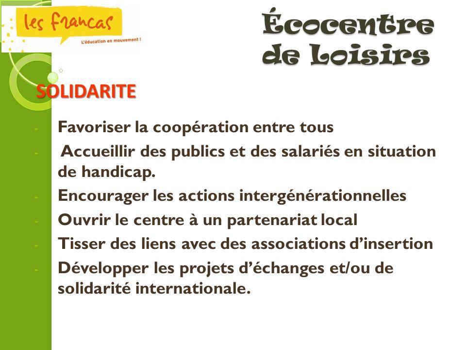Écocentre de Loisirs SOLIDARITE Favoriser la coopération entre tous