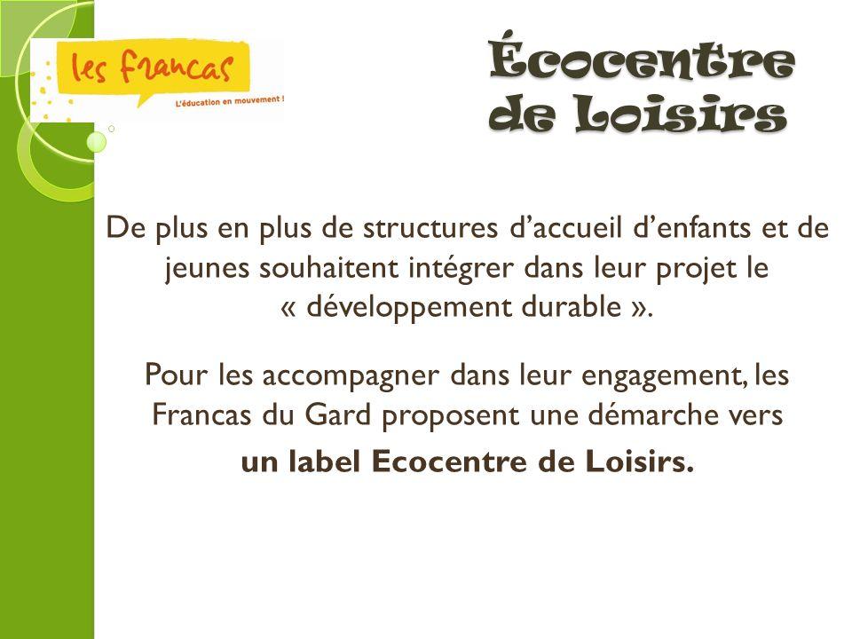 un label Ecocentre de Loisirs.