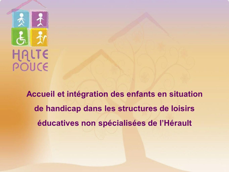 Accueil et intégration des enfants en situation de handicap dans les structures de loisirs éducatives non spécialisées de l'Hérault