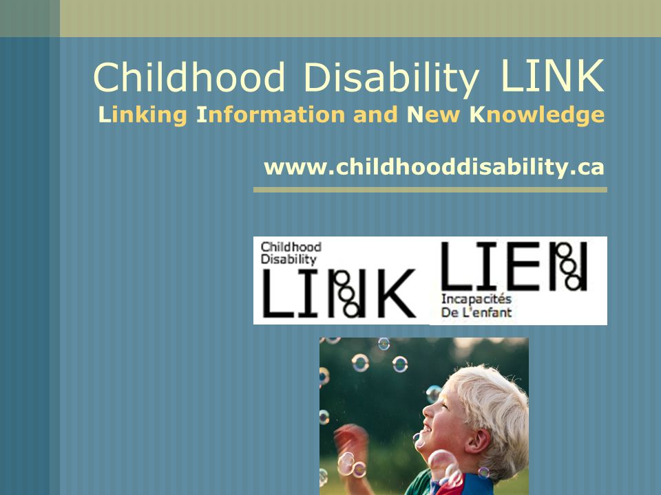Childhood Disability LINK Linking Information and New Knowledge www