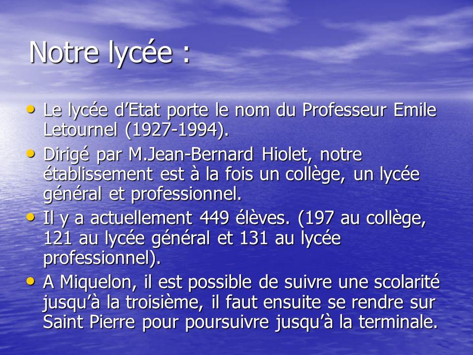 Notre lycée : Le lycée d'Etat porte le nom du Professeur Emile Letournel (1927-1994).