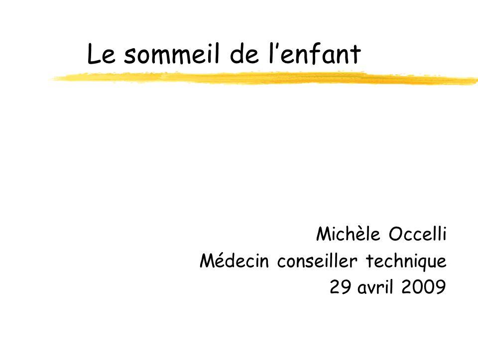 Le sommeil de l'enfant Michèle Occelli Médecin conseiller technique
