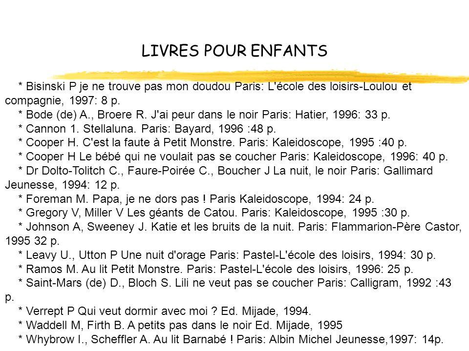 LIVRES POUR ENFANTS * Bisinski P je ne trouve pas mon doudou Paris: L école des loisirs-Loulou et compagnie, 1997: 8 p.