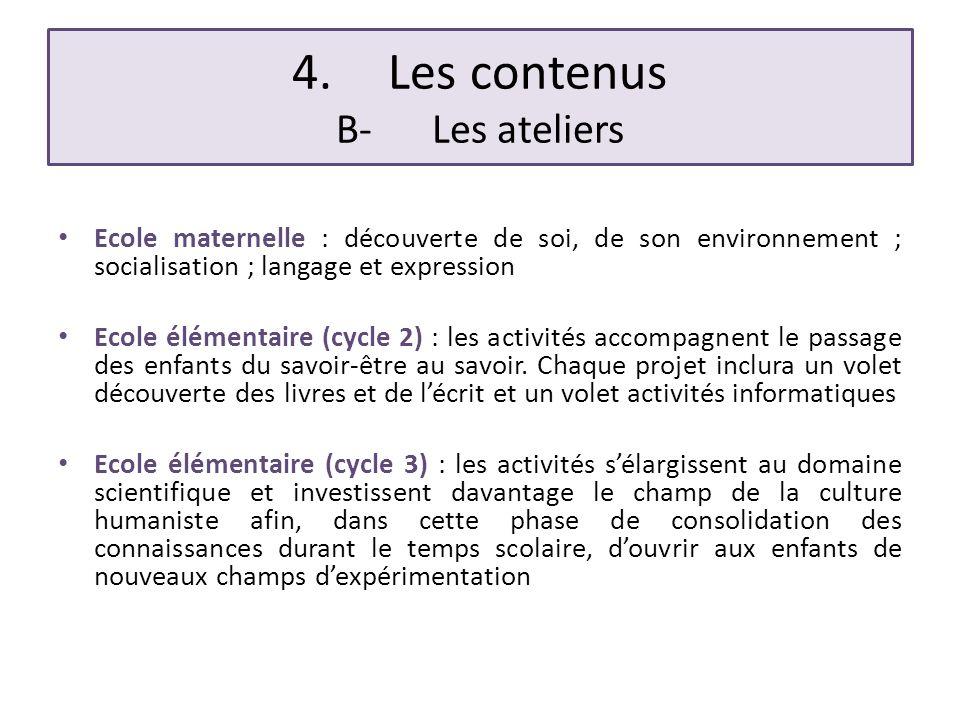 4. Les contenus B- Les ateliers