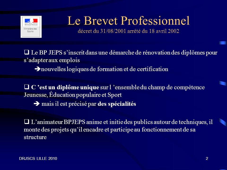 Le Brevet Professionnel décret du 31/08/2001 arrêté du 18 avril 2002