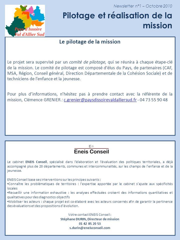 Newsletter n°1 – Octobre 2010 Pilotage et réalisation de la mission